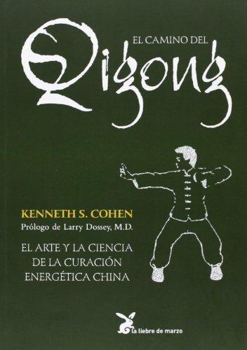 Camino del qigong por Kenneth S. Cohen