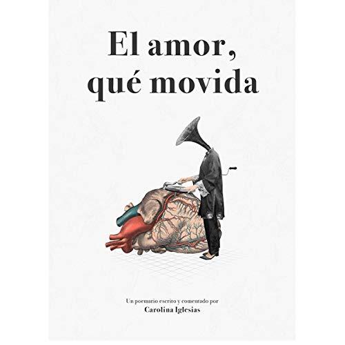 El amor, qué movida por Carolina Iglesias Mosquera