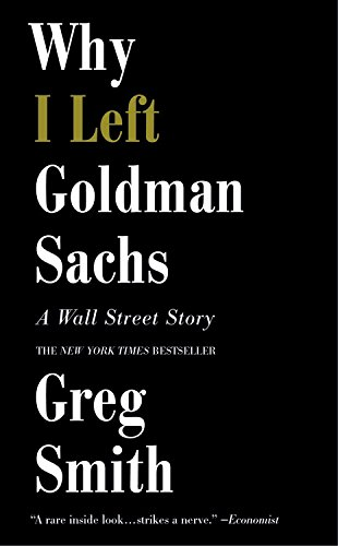 Why I Left Goldman Sachs. A Wall Street Story