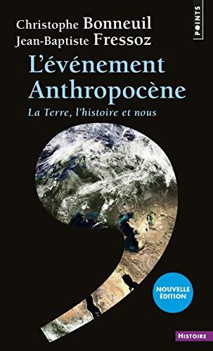 L'Événement Anthropocène. La Terre, l'histoire et nous par Christophe Bonneuil, Jean-baptiste Fressoz