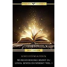 50 Meisterwerke Musst Du Lesen, Bevor Du Stirbst: Vol. 1