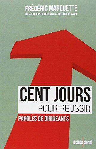 Cent jours pour réussir par Frédéric Marquette