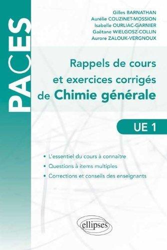 Rappels de Cours & Exercices Corrigés de Chimie Générale Questions à Items Multiples UE1 de Gilles Barnathan (11 septembre 2012) Broché