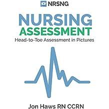 Nursing Assessment: Head-to-Toe Assessment in Pictures (Health Assessment in Nursing) (English Edition)