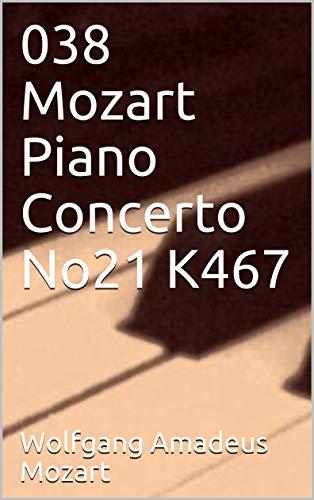 038 Mozart Piano Concerto No21 K467 (English Edition)
