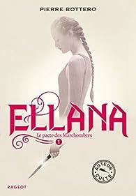 Le Pacte des Marchombres, tome 1 : Ellana par Pierre Bottero