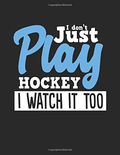 I Don't Just Play Hockey I Watch It Too: Wide Ruled Composition Notebook Journal por Dartan Creations