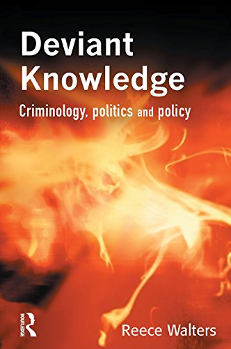 Deviant Knowledge: Criminology, Politics and Policy