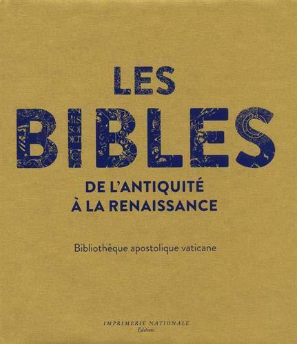 Les Bibles de l'Antiquité à la Renaissance : Bibliothèque apostolique vaticane par Collectif