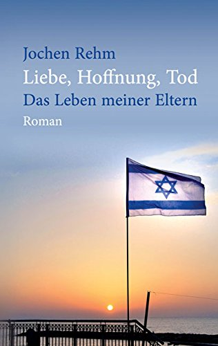 Buchseite und Rezensionen zu 'Liebe Hoffnung Tod: Das Leben meiner Eltern' von Jochen Rehm