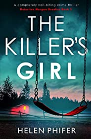 The Killer's Girl: A completely nail-biting crime thriller (Detective Morgan Brookes Book 2) (English Edit