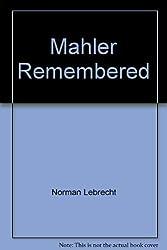 Mahler Remembered