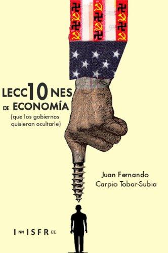 10-lecciones-de-economia-que-los-gobiernos-quisieran-ocultarle