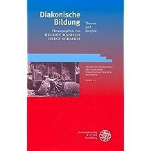Diakonische Bildung: Theorie und Empirie (Veröffentlichungen des Diakoniewissenschaftlichen Instituts an der Universität Heidelberg)