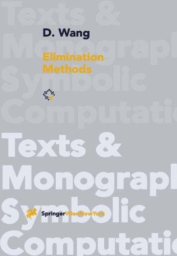 Elimination Methods (Texts & Monographs in Symbolic Computation) par D. Wang