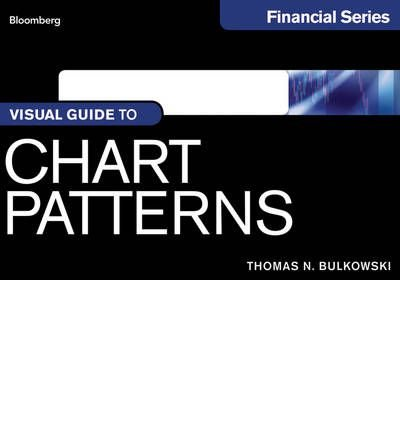 [(Visual Guide to Chart Patterns)] [ By (author) Thomas N. Bulkowski ] [November, 2012]