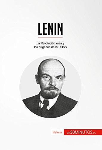 Lenin: La Revolución rusa y los orígenes de la URSS (Historia) por 50Minutos.es