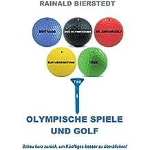 Olympische Spiele und Golf (Beiträge zur Verbreitung der Olympischen Idee im Juniorgolf)