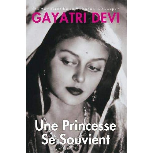 Une Princesse Se Souvient: Les Memoires de la Maharani de Jaipur