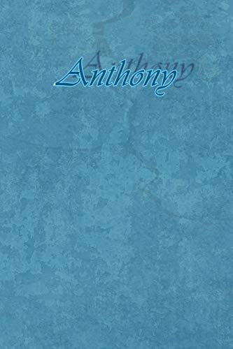 Anthony: Petit Journal personnel de 121 pages lignées avec couverture bleue avec un prénom d'homme (garçon) : Anthony