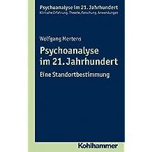 Psychoanalyse im 21. Jahrhundert: Eine Standortbestimmung