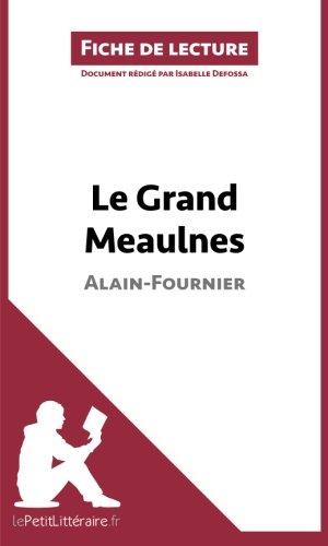 le-grand-meaulnes-de-alain-fournier-fiche-de-lecture-rsum-complet-et-analyse-dtaille-de-l-39-oeuvre