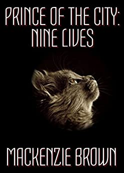 Prince of the City: Nine Lives by [Brown, Mackenzie]