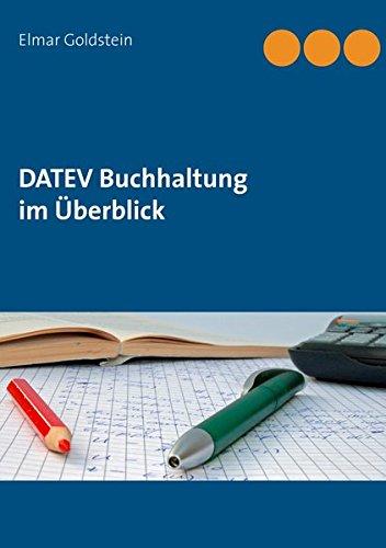 DATEV Buchhaltung im Überblick: So buchen Sie richtig - Buchungsprogramme - USt/BWA - DATEV Hotline - Konten SKR03/04 (Blaue Reihe Steuern und Recht)