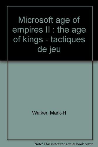 Microsoft Age of Empires II : Tactiques de jeu par Mark H. Walker