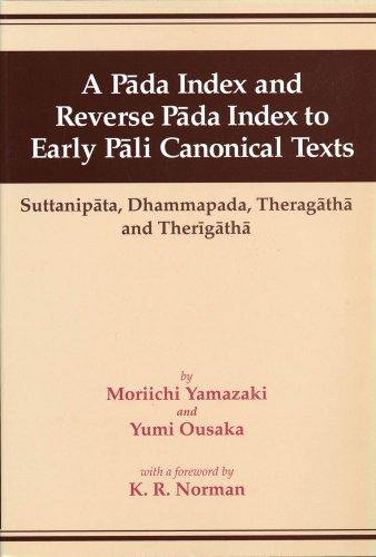 A Pada Index & Reverse Pada Index to Early Pali Canonical Texts por Moriichi Yamazaki