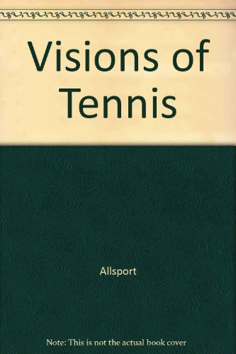 Visions of Tennis