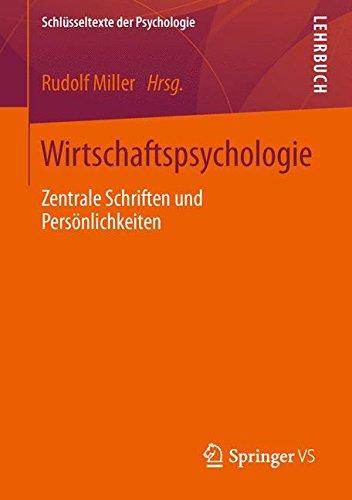 Wirtschaftspsychologie: Zentrale Schriften und Persönlichkeiten (Schlüsseltexte der Psychologie)