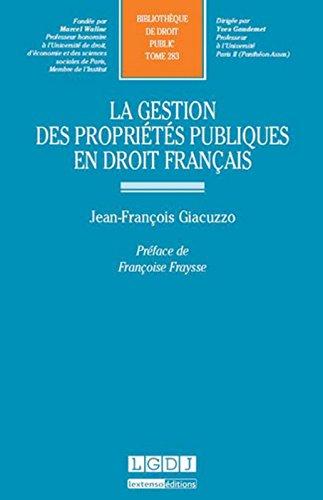 La Gestion des propriétés publiques et droit français Tome 283