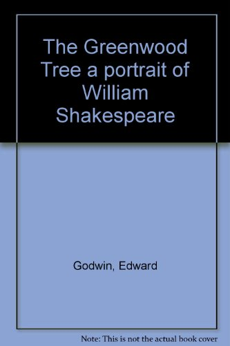 The Greenwood Tree: A Portrait of William Shakespeare