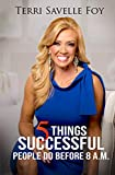 #1: 5 Things Successful People Do Before 8 A.M.