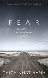 Fear: Essential Wisdom for Getting Through The Storm by Thich Nhat Hanh (2012-11-15)