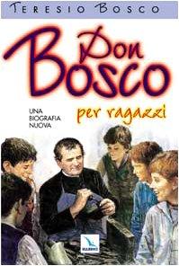 Don Bosco. Una biografia nuova. Ediz. per ragazzi