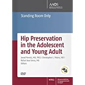 Hip Preservation in the Adolescent and Young Adult, DVD-ROM Standing Room Only