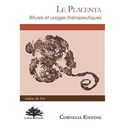 Le Placenta: Rituels et usages thérapeutiques