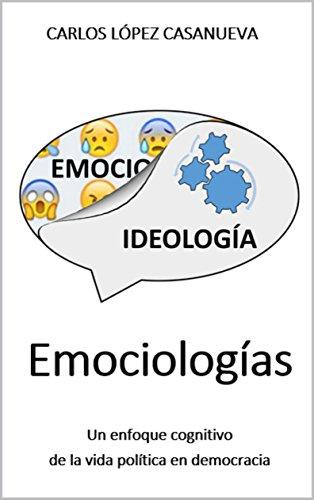 Emociologías: Un enfoque cognitivo de la vida política en democracia
