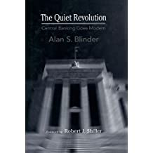 The Quiet Revolution: Central Banking Goes Modern (Arthur Okun Memorial Lectures Series)