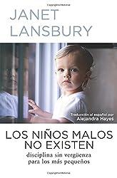 Los ni???os malos no existen: Disciplina sin verg??enza para los m??s peque???os (Spanish Edition) by Janet Lansbury (2016-05-18)