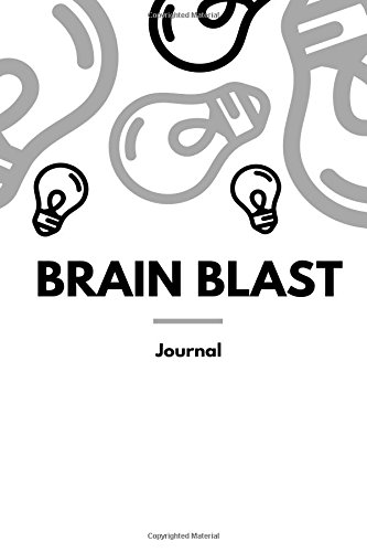 Brain Blast Journal: A blank lined journal to write down your great ideas. Great for kids and brain storming.