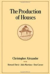 The Production of Houses (Center for Environmental Structure) by Christopher Alexander (1985-06-13)