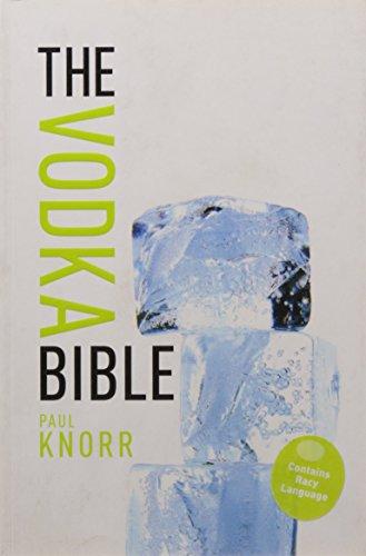 Vodka Bible, The by Paul Knorr (7-Jul-2010) Paperback par Paul Knorr