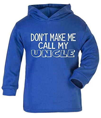 Don't Make Me Call My Uncle bébé Sweat à capuche Top à manches longues T-shirt pour bébé Douche cadeaux NEUF Uncle Cadeau Bleu (1–2 ans)