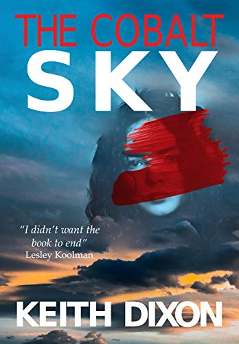 The Cobalt Sky (Sam Dyke Investigations Book 10) by [Dixon, Keith]