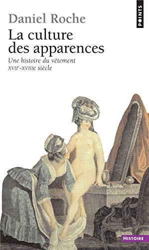 La Culture des apparences. Une histoire du vêtement (XVIIe-XVIIIe siècle)