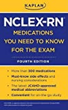 (Kaplan NCLEX-RN Medications You Need to Know for the Exam) By Kaplan Publishing (Author) paperback Published on (06 , 2