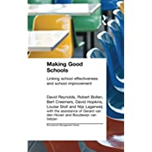 Making Good Schools: Linking School Effectiveness and Improvement (Educational Management)